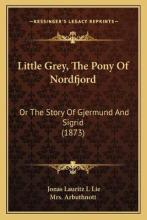 Little Grey, the Pony of Nordfjord