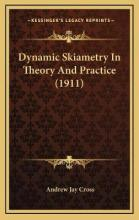 Dynamic Skiametry in Theory and Practice (1911)