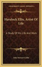 Havelock Ellis, Artist of Life