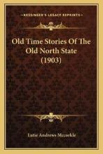 Old Time Stories of the Old North State (1903)