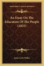 An Essay on the Education of the People (1825)