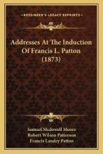 Addresses at the Induction of Francis L. Patton (1873)