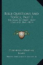 Bible Questions and Topics, Part 2