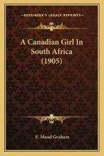 A Canadian Girl in South Africa (1905)
