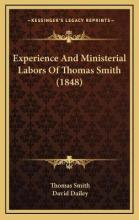 Experience and Ministerial Labors of Thomas Smith (1848)