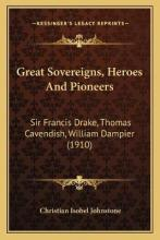 Great Sovereigns, Heroes and Pioneers