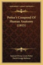Potter's Compend of Human Anatomy (1915)