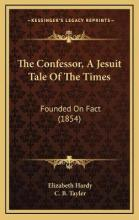 The Confessor, a Jesuit Tale of the Times
