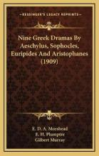 Nine Greek Dramas by Aeschylus, Sophocles, Euripides and Aristophanes (1909)