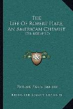 The Life of Robert Hare, an American Chemist