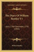 The Diary of William Bentley V1