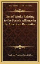 List of Works Relating to the French Alliance in the American Revolution