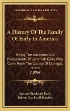 A History of the Family of Early in America