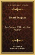 Henri Bergson: Two Sources of Morality and Religion