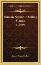 Human Nature in Selling Goods (1909)