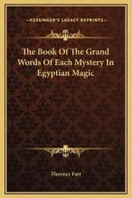 The Book of the Grand Words of Each Mystery in Egyptian Magic