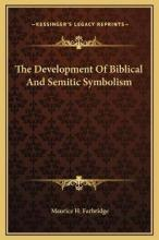 The Development of Biblical and Semitic Symbolism