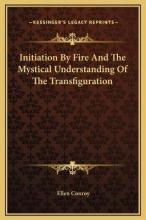 Initiation by Fire and the Mystical Understanding of the Transfiguration
