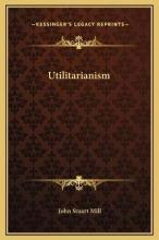 on liberty utilitarianism and other essays john stuart mill  utilitarianism