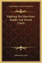 Fighting the Hun from Saddle and Trench (1918)
