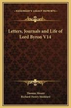 Letters, Journals and Life of Lord Byron V14