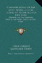 Complete Works of the Most Reverend John Hughes V2, Archbishop of New York