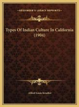 Types of Indian Culture in California (1904)