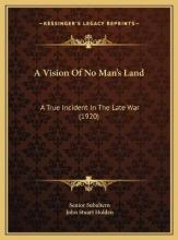 A Vision of No Man's Land a Vision of No Man's Land