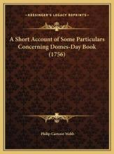 A Short Account of Some Particulars Concerning Domes-Day Book (1756)