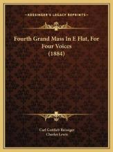 Fourth Grand Mass in E Flat, for Four Voices (1884)