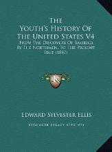 The Youth's History of the United States V4 the Youth's History of the United States V4