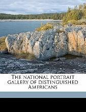 The National Portrait Gallery of Distinguished Americans Volume 1