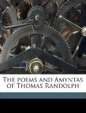 The Poems and Amyntas of Thomas Randolph