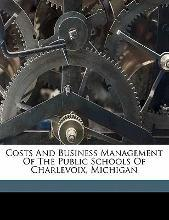 Costs and Business Management of the Public Schools of Charlevoix, Michigan