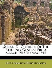 Syllabi of Opinions of the Attorney General from March 1915 to May 1916