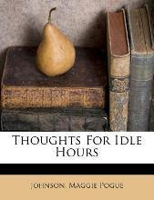 Thoughts for Idle Hours