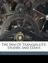 The Inn of Tranquillity; Studies and Essays