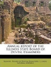Annual Report of the Illinois State Board of Dental Examiners