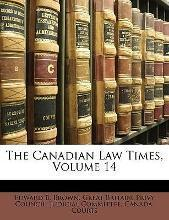 The Canadian Law Times, Volume 14