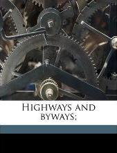 Highways and Byways;