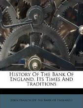 History of the Bank of England, Its Times and Traditions