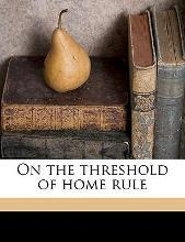 On the Threshold of Home Rule
