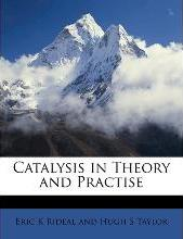 Catalysis in Theory and Practise