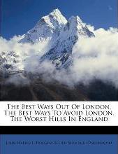 The Best Ways Out of London, the Best Ways to Avoid London, the Worst Hills in England