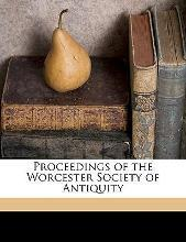 Proceedings of the Worcester Society of Antiquity Volume 2