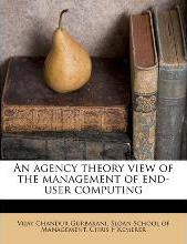 An Agency Theory View of the Management of End-User Computing