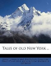 Tales of Old New York .. Volume 2