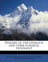 Diseases of the Stomach and Their Surgical Treatment