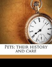 Pets; Their History and Care