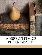 A New System of Phonography